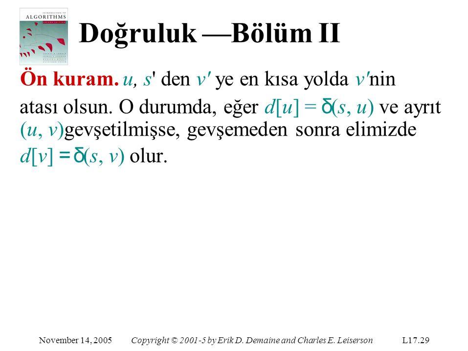 Doğruluk —Bölüm II November 14, 2005Copyright © 2001-5 by Erik D.
