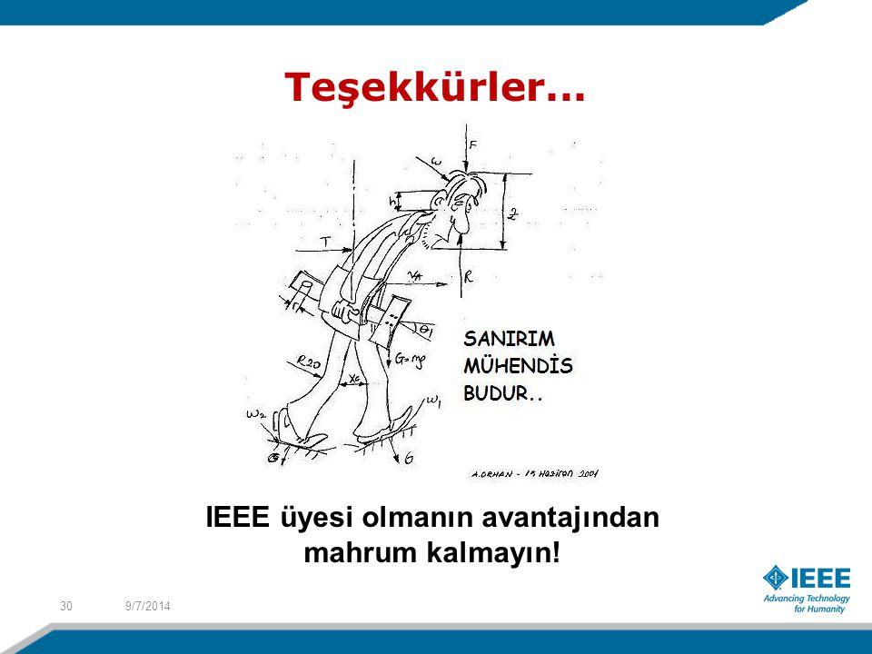 Teşekkürler... 9/7/201430 IEEE üyesi olmanın avantajından mahrum kalmayın!