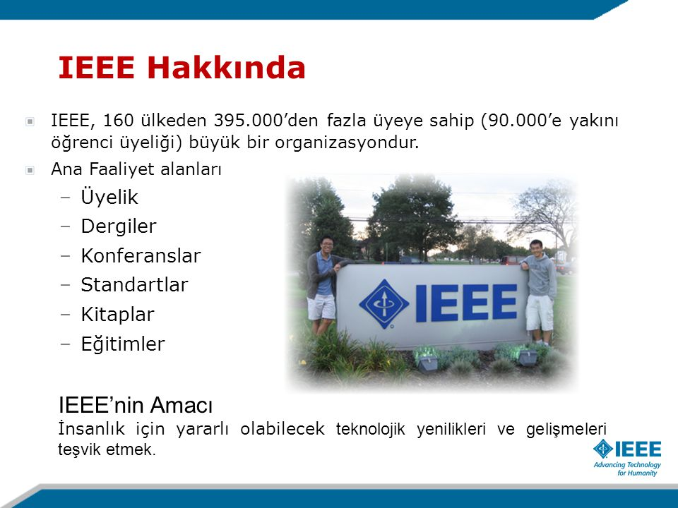 IEEE E-Learning Online Sürekli Eğitim Dünyanın her yerindeki çalıştaylar ve konferanslardan en iyi egitim kurslarını ve metaryallerini seçen Online Sürekli Eğitim Paketidir.