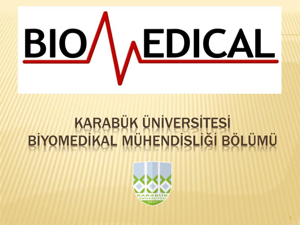 Karabük Üniversitesi Biyomedikal Mühendisliği bölümü 2012 yılında açılmış olup, 2012-2013 eğitim- öğretim döneminde 57 öğrenci ile ilk öğrencilerini alarak eğitim ve öğretimine başlamıştır.