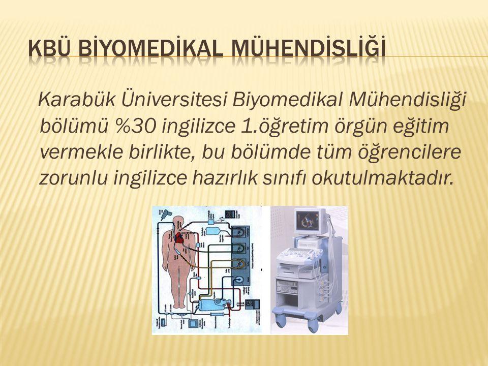 Biyomedikal Mühendisliği, sağlık alanında teşhis ve tedavi amacıyla kullanılan mekanik ve elektronik cihaz ve sistemlerin tasarım, üretim, geliştirme, teknik işletme ve bakım-onarım faaliyetlerini kapsamaktadır.