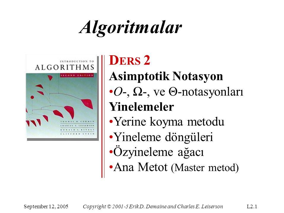 Asimptotik notasyon O-notasyonu (üst sınırlar): September 12, 2005Copyright © 2001-5 Erik D.