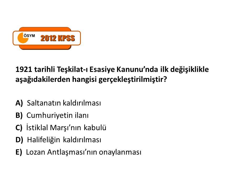 Türk Devriminin Cumhuriyetçilik ilkesi saltanat ve hilafete karşıdır. yargısının, I.