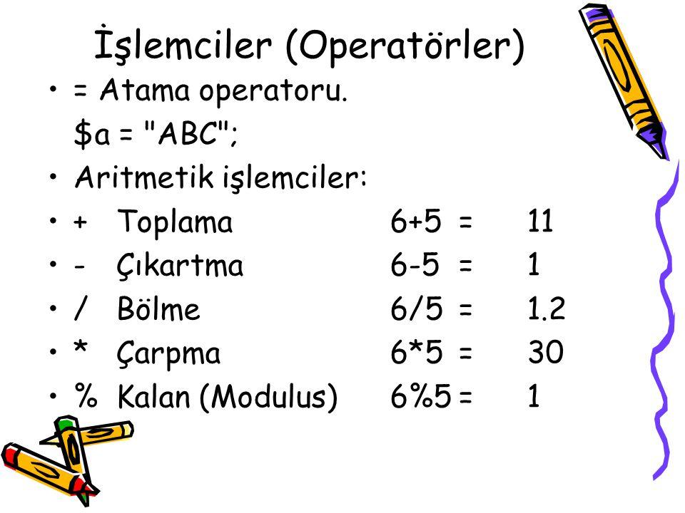 İşlemciler (Operatörler) = Atama operatoru. $a =