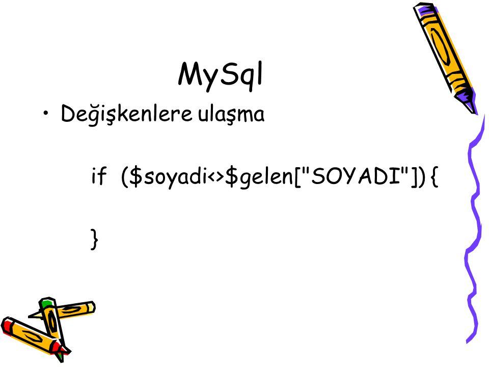 MySql Değişkenlere ulaşma if ($soyadi<>$gelen[