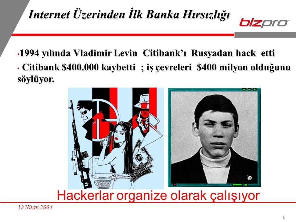 5 Internet Üzerinden İlk Banka Hırsızlığı Internet Üzerinden İlk Banka Hırsızlığı 1994 yılında Vladimir Levin Citibank'ı Rusyadan hack etti 1994 yılın