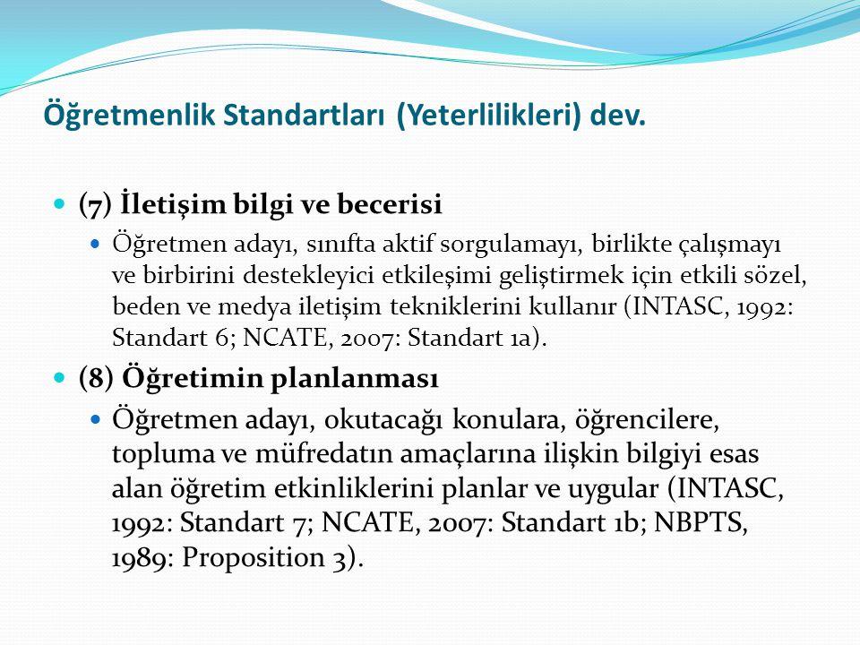 Öğretmenlik Standartları (Yeterlilikleri) dev. (7) İletişim bilgi ve becerisi Öğretmen adayı, sınıfta aktif sorgulamayı, birlikte çalışmayı ve birbiri