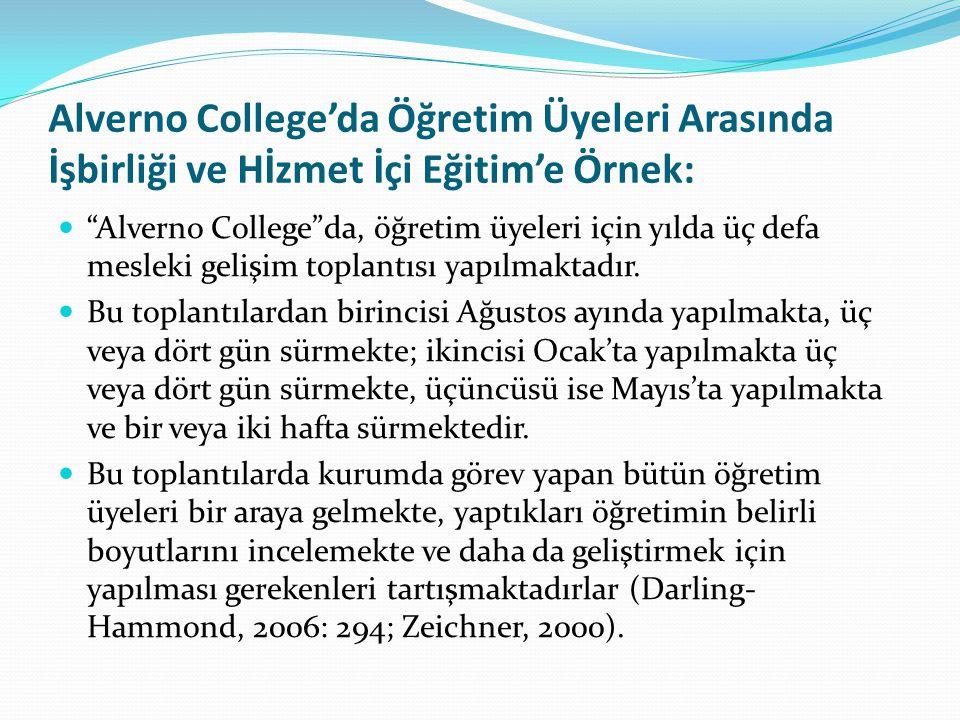 """Alverno College'da Öğretim Üyeleri Arasında İşbirliği ve Hİzmet İçi Eğitim'e Örnek: """"Alverno College""""da, öğretim üyeleri için yılda üç defa mesleki ge"""