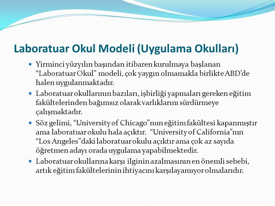 """Laboratuar Okul Modeli (Uygulama Okulları) Yirminci yüzyılın başından itibaren kurulmaya başlanan """"Laboratuar Okul"""" modeli, çok yaygın olmamakla birli"""