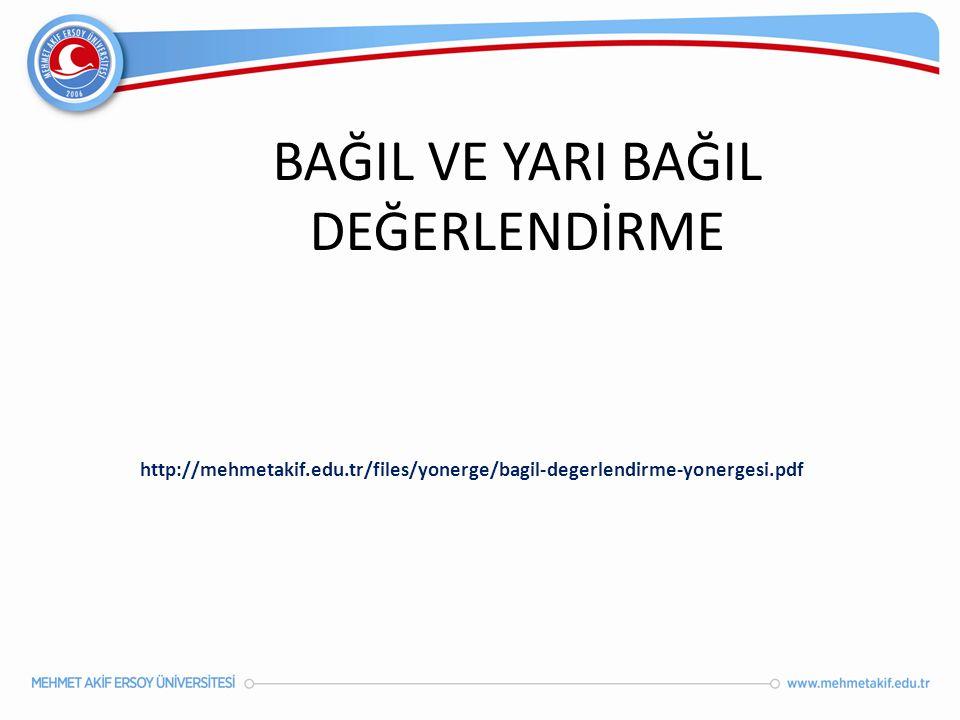 BAĞIL VE YARI BAĞIL DEĞERLENDİRME http://mehmetakif.edu.tr/files/yonerge/bagil-degerlendirme-yonergesi.pdf