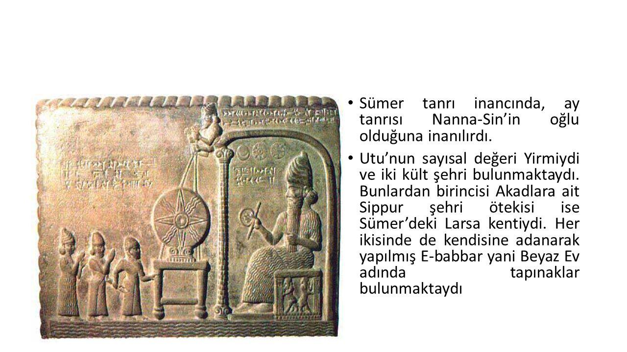 Sümer tanrı inancında, ay tanrısı Nanna-Sin'in oğlu olduğuna inanılırdı. Utu'nun sayısal değeri Yirmiydi ve iki kült şehri bulunmaktaydı. Bunlardan bi