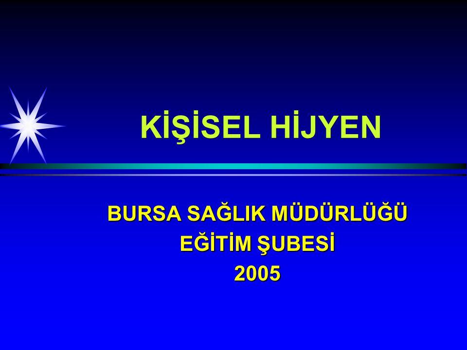KİŞİSEL HİJYEN BURSA SAĞLIK MÜDÜRLÜĞÜ EĞİTİM ŞUBESİ 2005
