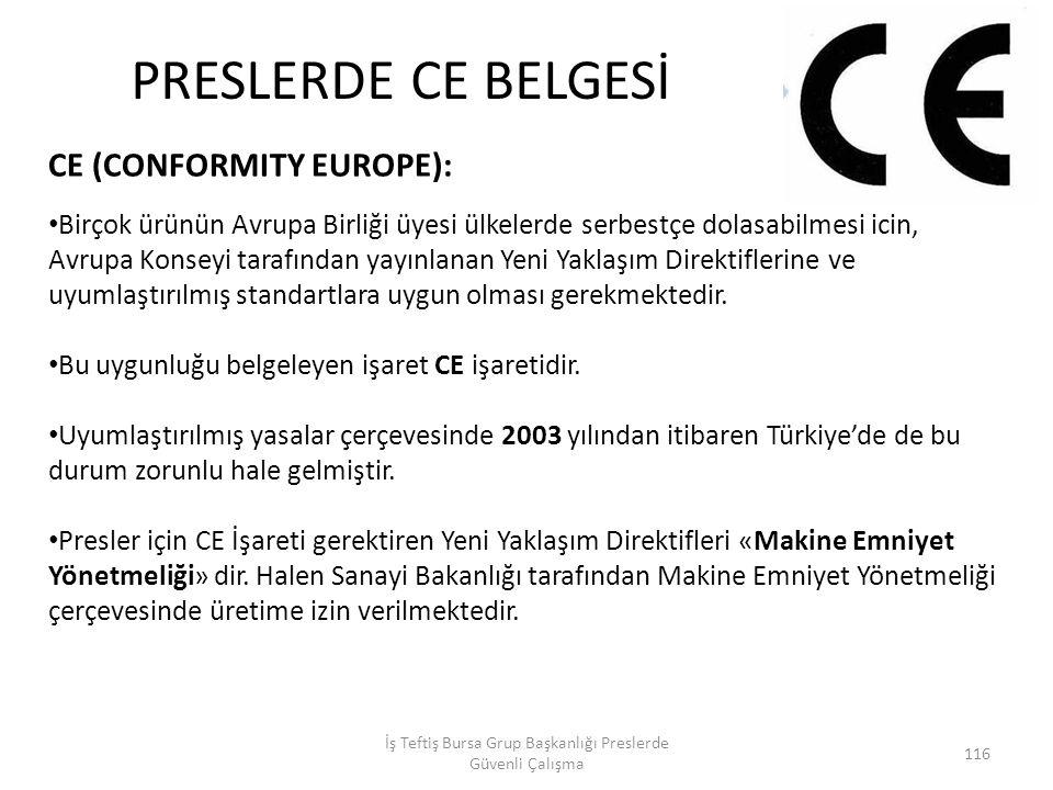 CE (CONFORMITY EUROPE): Birçok ürünün Avrupa Birliği üyesi ülkelerde serbestçe dolasabilmesi icin, Avrupa Konseyi tarafından yayınlanan Yeni Yaklaşım Direktiflerine ve uyumlaştırılmış standartlara uygun olması gerekmektedir.