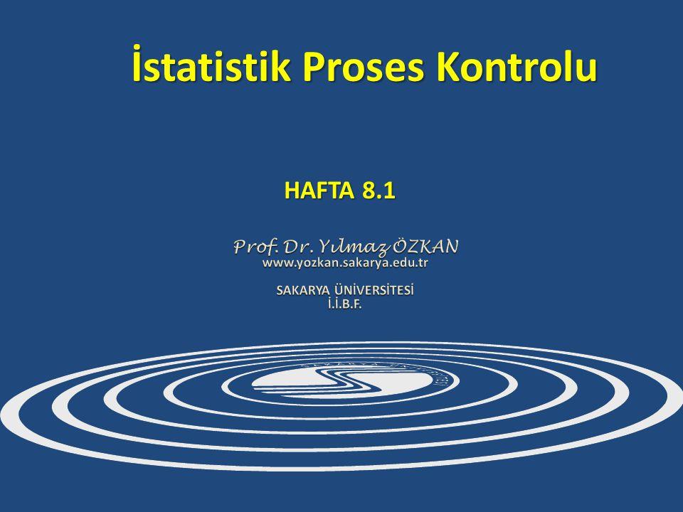 İstatistik Proses Kontrolu HAFTA 8.1