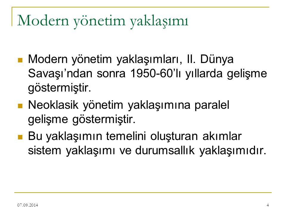 4 Modern yönetim yaklaşımı Modern yönetim yaklaşımları, II. Dünya Savaşı'ndan sonra 1950-60'lı yıllarda gelişme göstermiştir. Neoklasik yönetim yaklaş