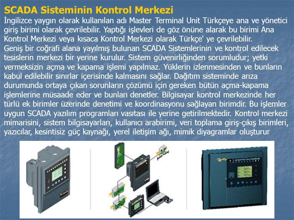 SCADA Sisteminin Kontrol Merkezi İngilizce yaygın olarak kullanılan adı Master Terminal Unit Türkçeye ana ve yönetici giriş birimi olarak çevrilebilir