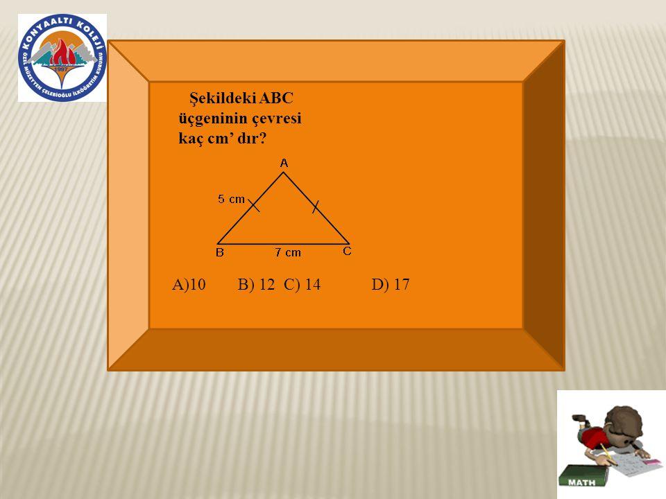 Şekildeki ABC üçgeninin çevresi kaç cm' dır? A)10B) 12C) 14D) 17