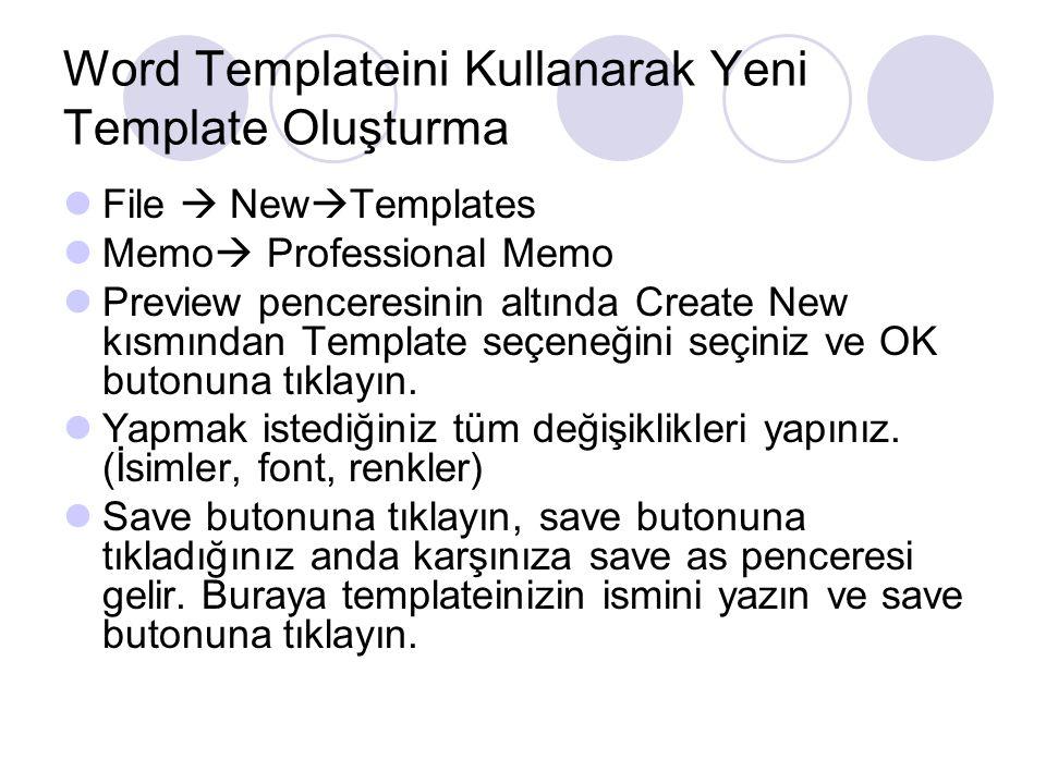 Word Templateini Kullanarak Yeni Template Oluşturma File  New  Templates Memo  Professional Memo Preview penceresinin altında Create New kısmından