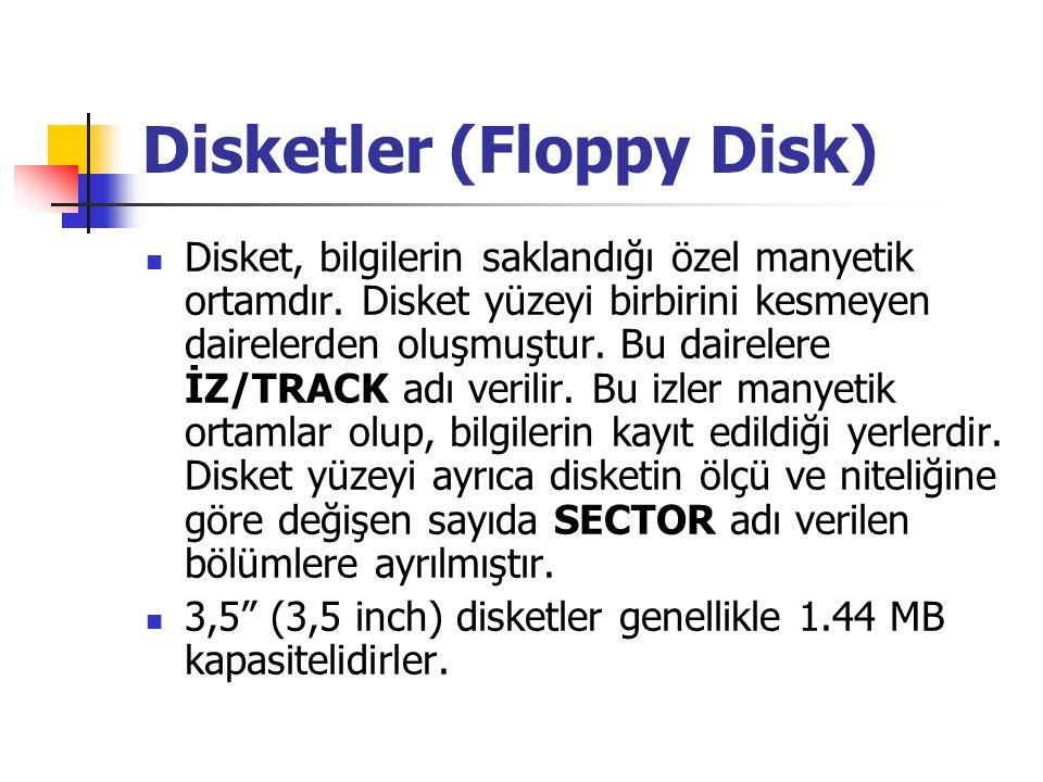Disketler (Floppy Disk) Disket, bilgilerin saklandığı özel manyetik ortamdır. Disket yüzeyi birbirini kesmeyen dairelerden oluşmuştur. Bu dairelere İZ