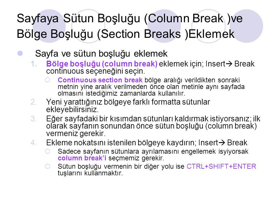 Sayfa ve sütun boşluğu eklemek 1.Bölge boşluğu (column break) eklemek için; Insert  Break continuous seçeneğini seçin.  Continuous section break böl
