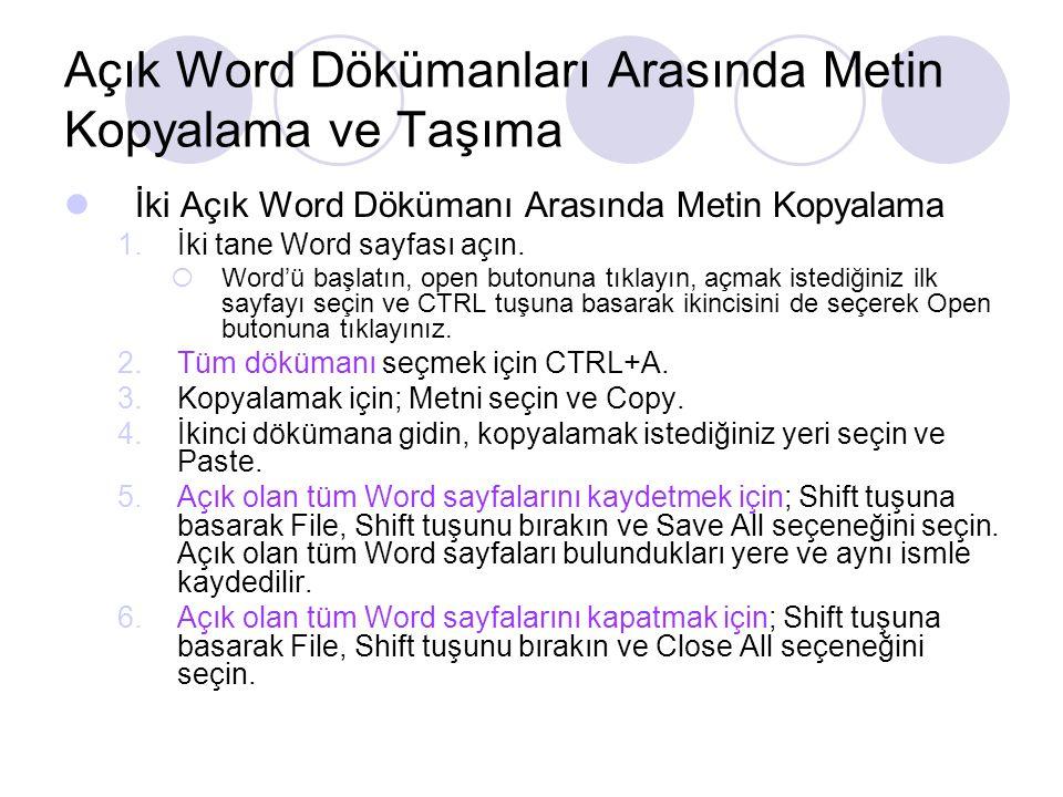 Açık Word Dökümanları Arasında Metin Kopyalama ve Taşıma İki Açık Word Dökümanı Arasında Metin Kopyalama 1.İki tane Word sayfası açın.  Word'ü başlat
