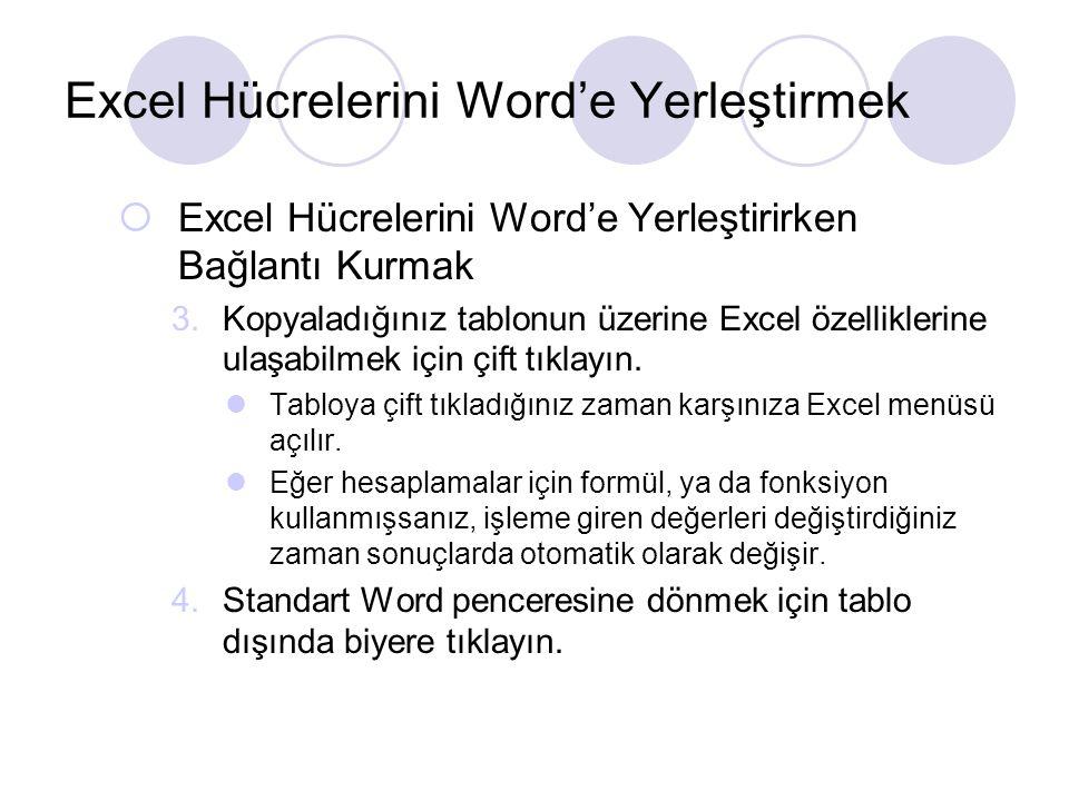  Excel Hücrelerini Word'e Yerleştirirken Bağlantı Kurmak 3.Kopyaladığınız tablonun üzerine Excel özelliklerine ulaşabilmek için çift tıklayın. Tabloy