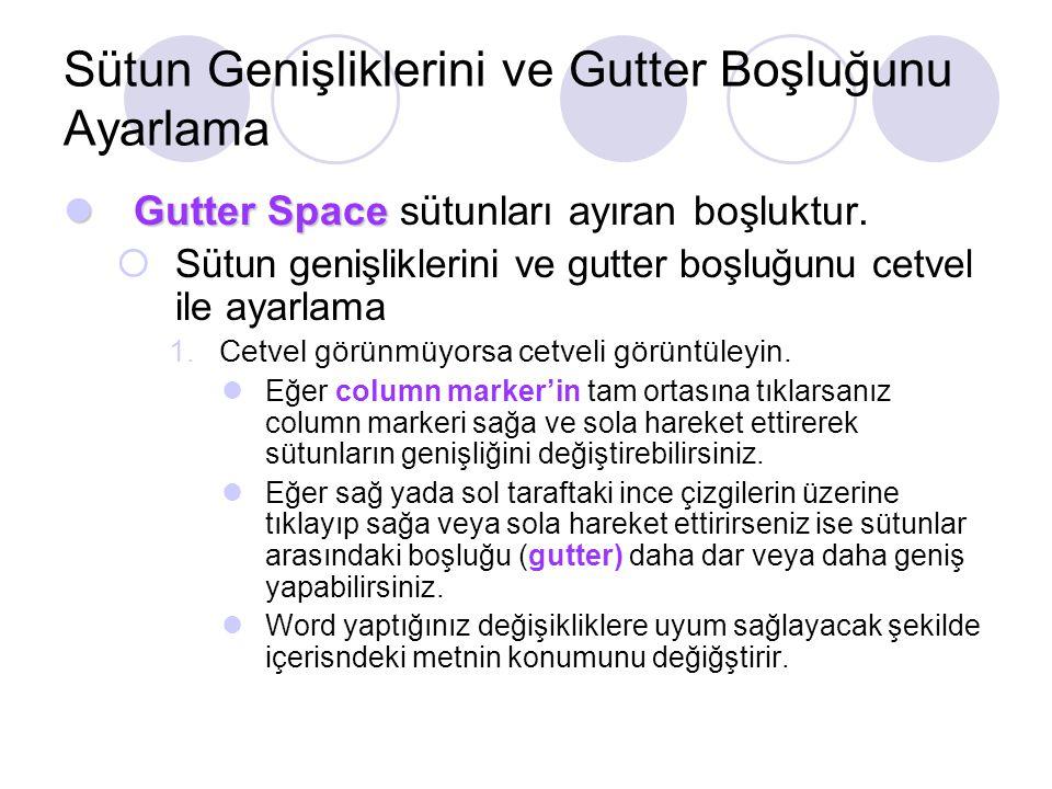 Sütun Genişliklerini ve Gutter Boşluğunu Ayarlama Gutter Space Gutter Space sütunları ayıran boşluktur.  Sütun genişliklerini ve gutter boşluğunu cet
