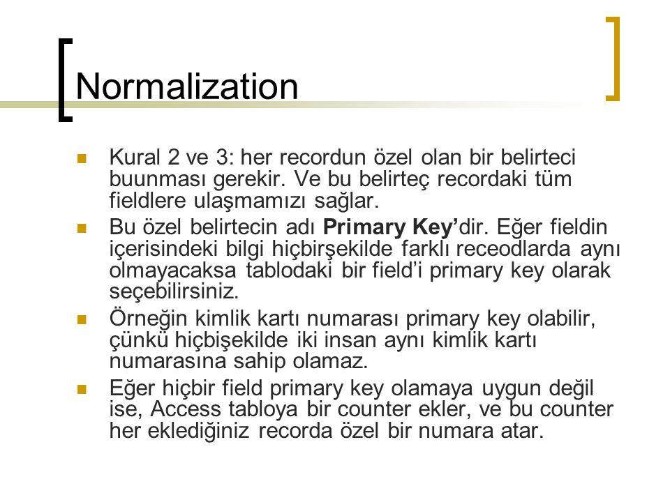Normalization Kural 2 ve 3: her recordun özel olan bir belirteci buunması gerekir.