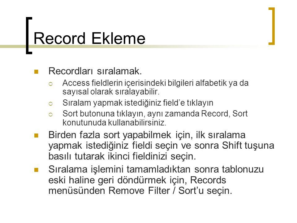 Record Ekleme Recordları sıralamak.