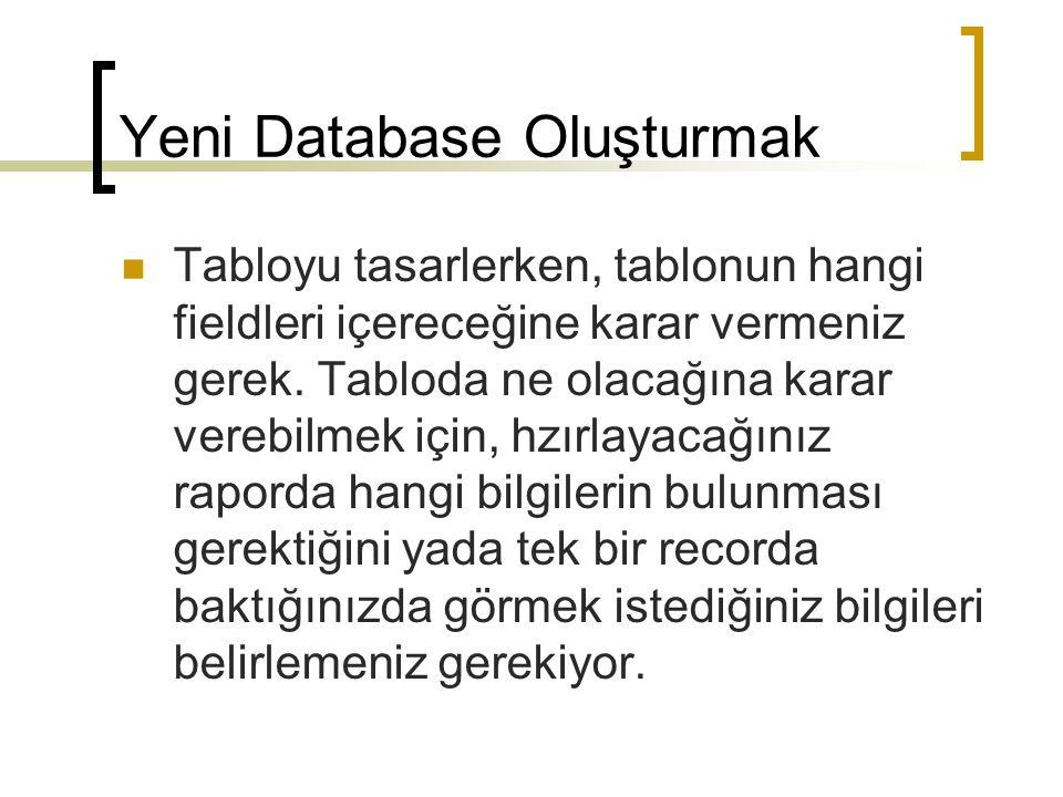 Rapor Hazırlama  Databaseinizi açın ve Objects kısmından REPORTS seçeneğini seçin.
