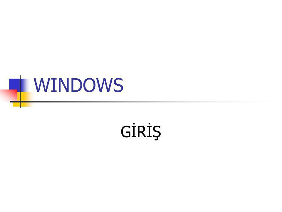 WINDOWS GİRİŞ