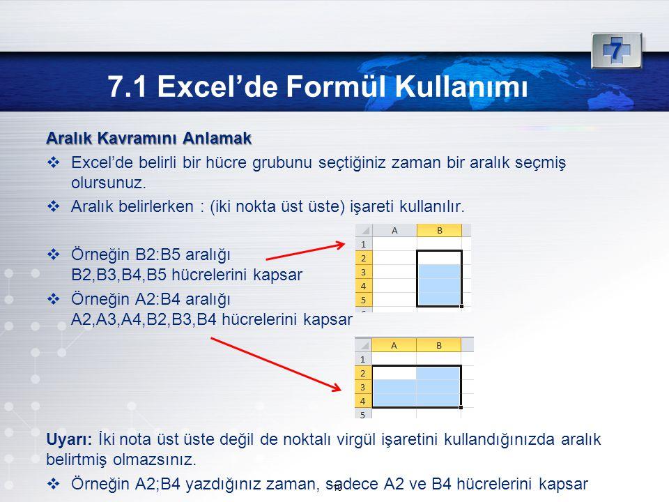 Aralık Kavramını Anlamak  Excel'de belirli bir hücre grubunu seçtiğiniz zaman bir aralık seçmiş olursunuz.