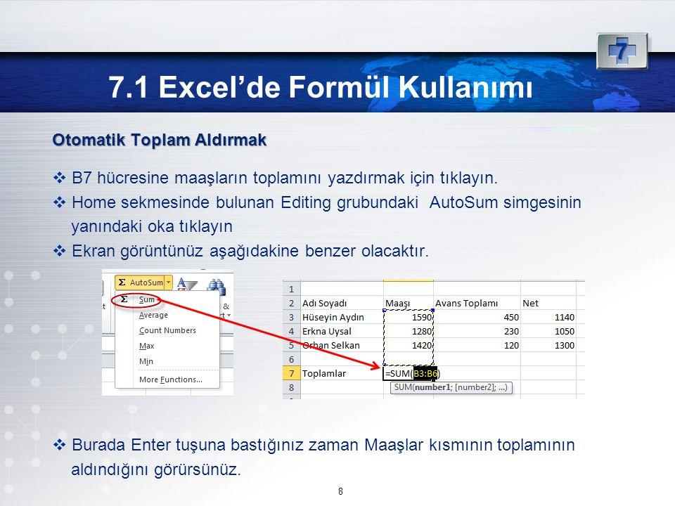 Otomatik Toplam Aldırmak  B7 hücresine maaşların toplamını yazdırmak için tıklayın.
