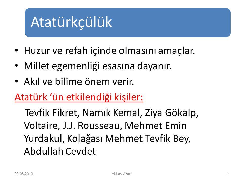 Atatürkçülük 3 Atatürk ilkelerinden oluşan düşünce sistemidir. Temel esasları Atatürk tarafından belirlenmiştir. Devlet hayatını ve toplumun fikir hay