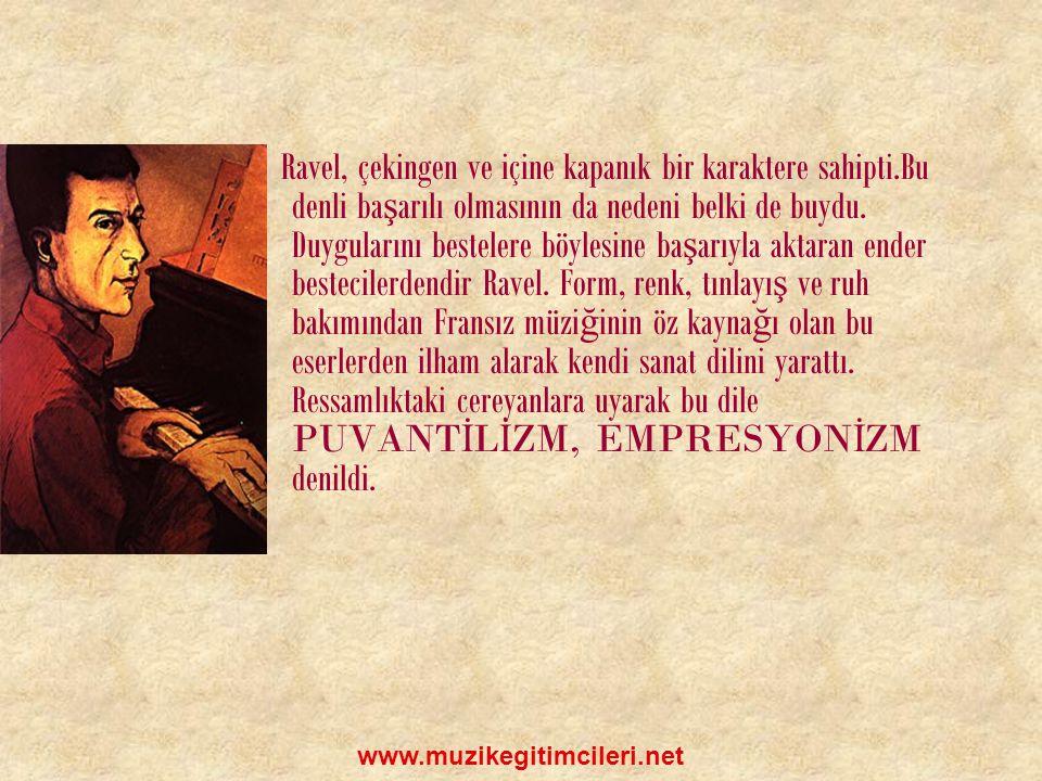 Ravel kendine mahsus yollarda, kendisinden daha ya ş lı olan vatanda ş ı Debussy'nin de vardı ğ ı hedeflere ula ş tı.