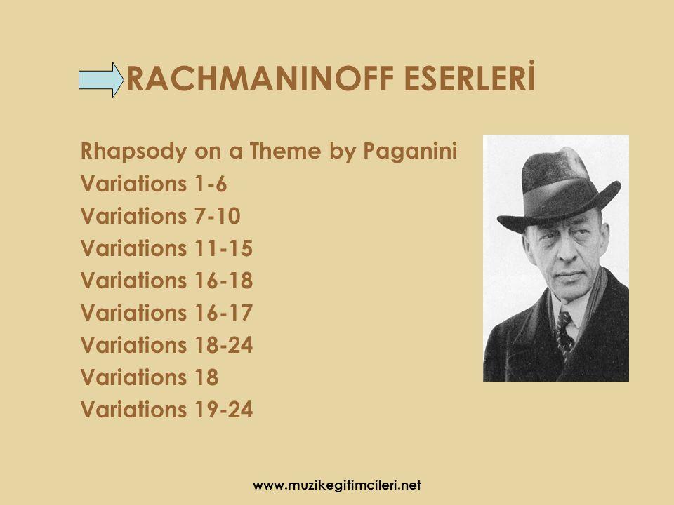 RACHMANINOFF ESERLERİ Rhapsody on a Theme by Paganini Variations 1-6 Variations 7-10 Variations 11-15 Variations 16-18 Variations 16-17 Variations 18-24 Variations 18 Variations 19-24