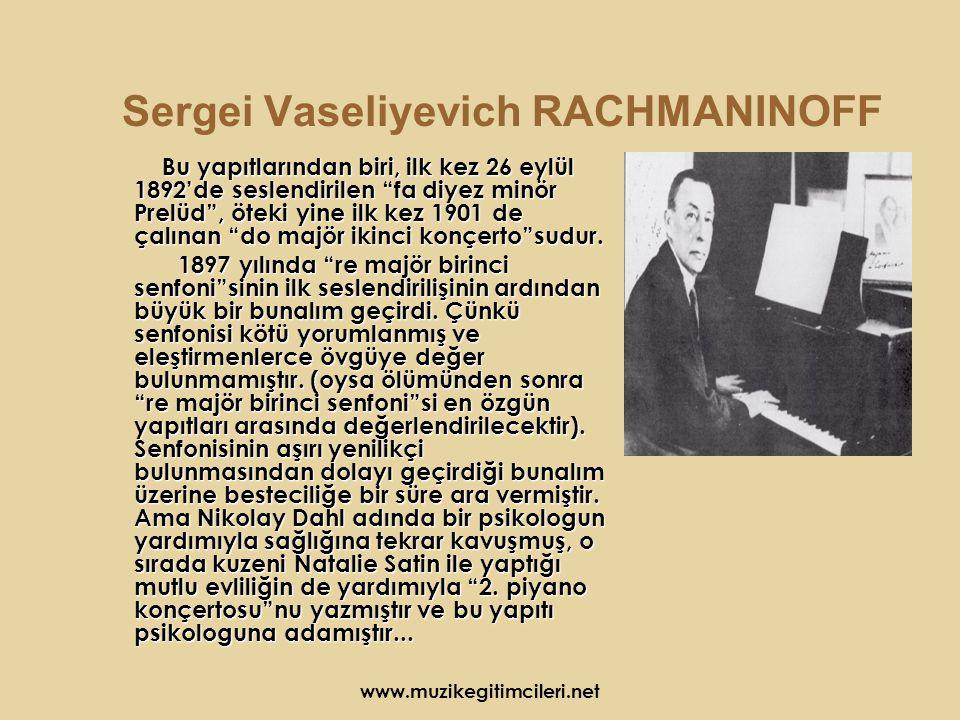 www.muzikegitimcileri.net Bu yapıtlarından biri, ilk kez 26 eylül 1892'de seslendirilen fa diyez minör Prelüd , öteki yine ilk kez 1901 de çalınan do majör ikinci konçerto sudur.
