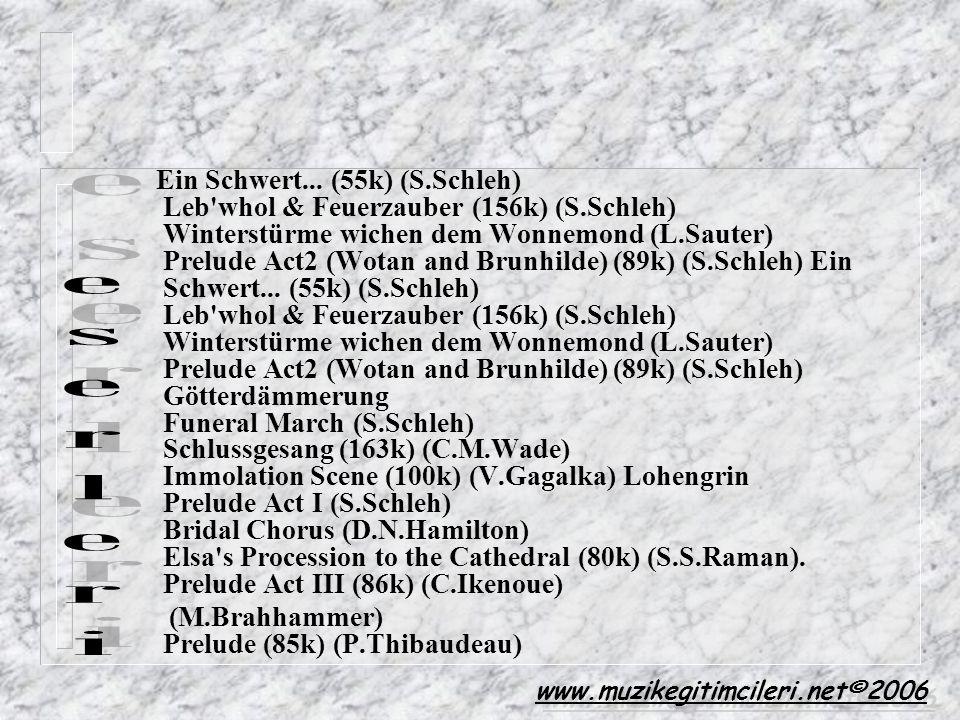 Ein Schwert... (55k) (S.Schleh) Leb'whol & Feuerzauber (156k) (S.Schleh) Winterstürme wichen dem Wonnemond (L.Sauter) Prelude Act2 (Wotan and Brunhild
