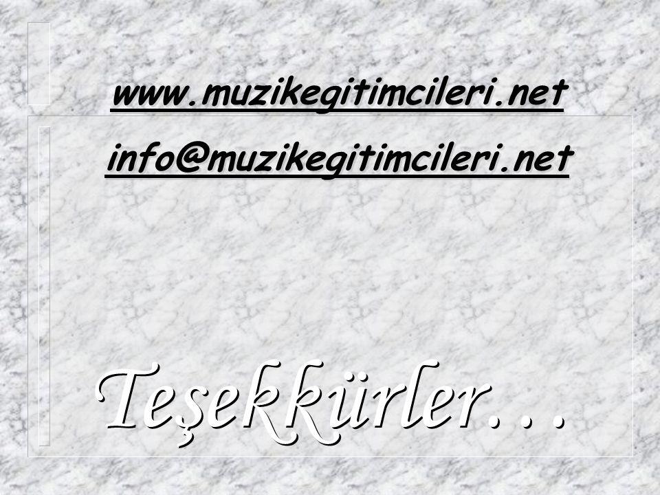 Teşekkürler… Teşekkürler… www.muzikegitimcileri.net info@muzikegitimcileri.net www.muzikegitimcileri.net info@muzikegitimcileri.net