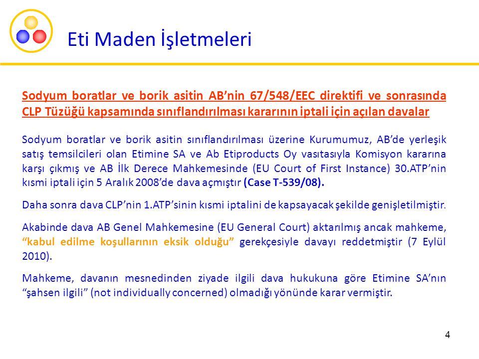 4 Eti Maden İşletmeleri Sodyum boratlar ve borik asitin AB'nin 67/548/EEC direktifi ve sonrasında CLP Tüzüğü kapsamında sınıflandırılması kararının ip