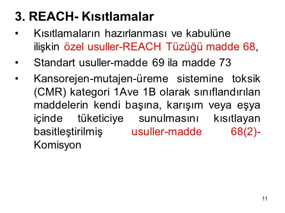 3. REACH- Kısıtlamalar Kısıtlamaların hazırlanması ve kabulüne ilişkin özel usuller-REACH Tüzüğü madde 68, Standart usuller-madde 69 ila madde 73 Kans