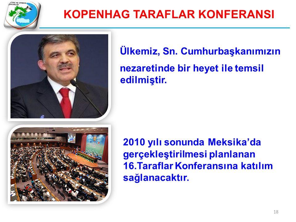 19 TÜRKİYE'NİN POZİSYONU  26/CP.7 kararı ile ülkemizin diğer EK-1 ülkelerinden farklı olarak gelişmekte olan bir ülke olduğunu,  Türkiye'nin, yeni taahhüt döneminde, özel şartları çerçevesinde, ulusal kalkınma hedefleriyle uyumlu sera gazı emisyon sınırlandırma sorumluluğu almayı hedeflediğini, Kopenhag (ve önceki) bildirimlerinde;
