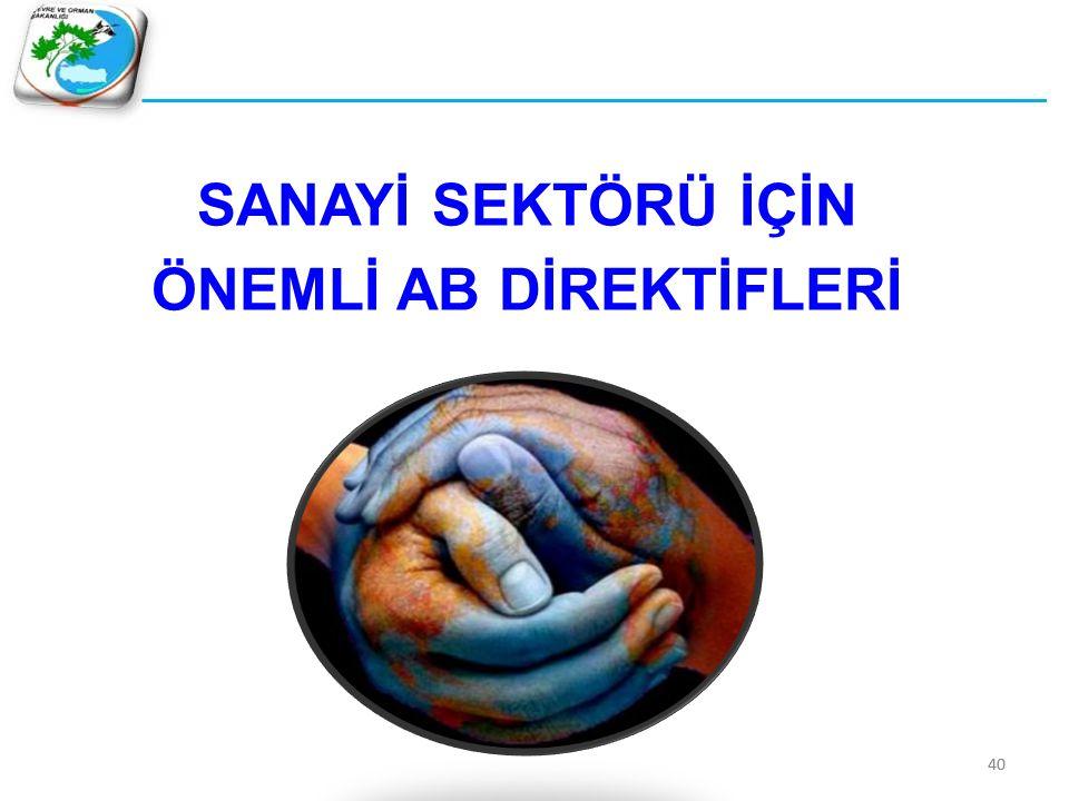 SANAYİ SEKTÖRÜ İÇİN ÖNEMLİ AB DİREKTİFLERİ 40