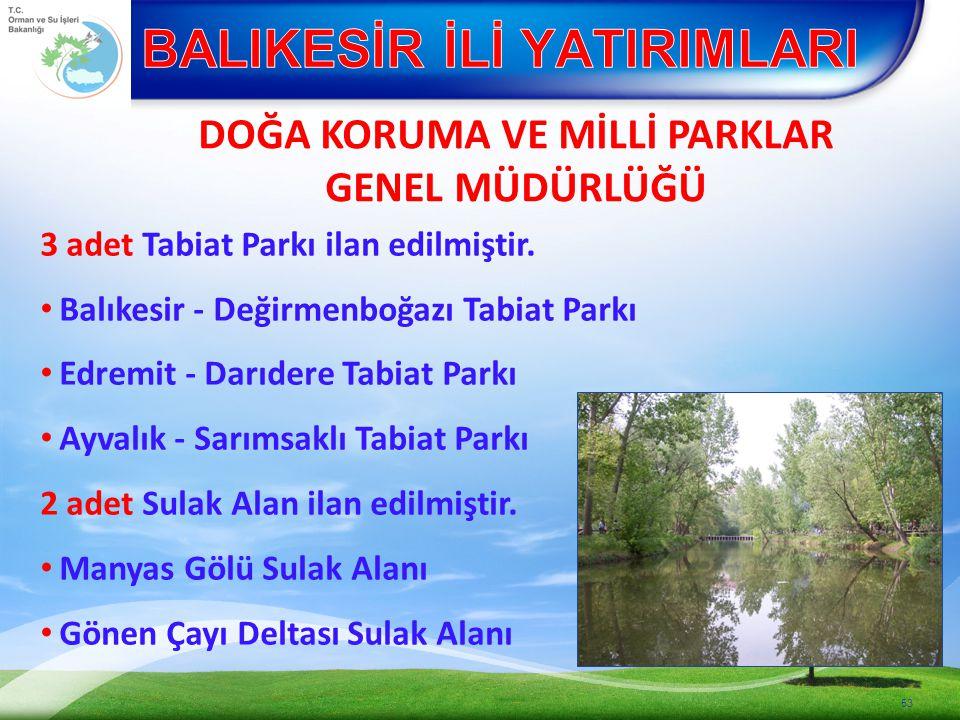 3 adet Tabiat Parkı ilan edilmiştir.