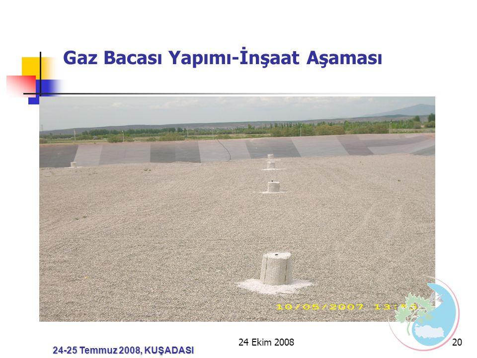 24 Ekim 200820 24-25 Temmuz 2008, KUŞADASI Gaz Bacası Yapımı-İnşaat Aşaması