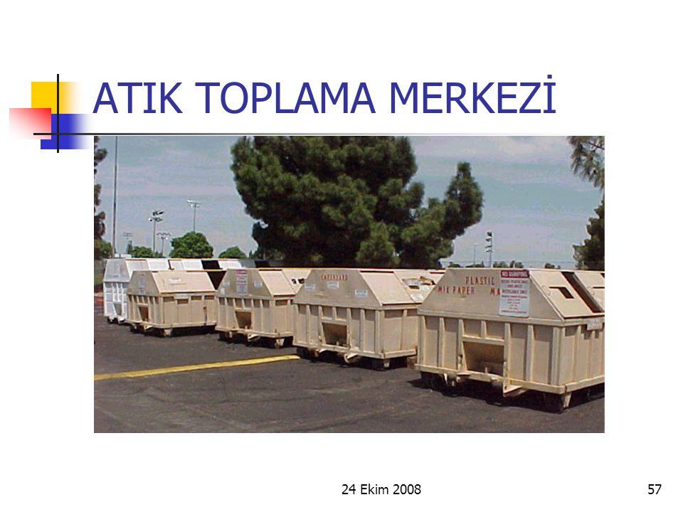 24 Ekim 200857 ATIK TOPLAMA MERKEZİ