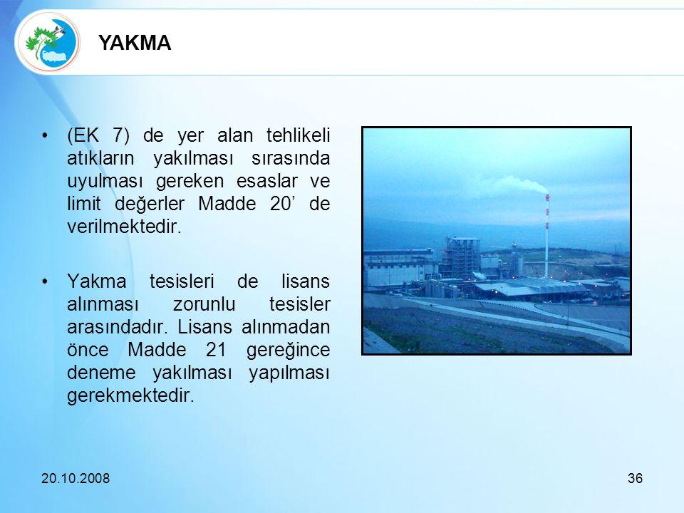 (EK 7) de yer alan tehlikeli atıkların yakılması sırasında uyulması gereken esaslar ve limit değerler Madde 20' de verilmektedir. Yakma tesisleri de l