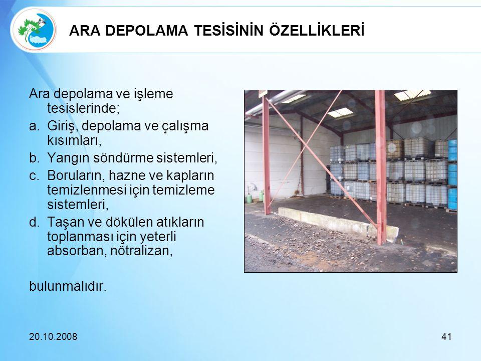 ARA DEPOLAMA TESİSİNİN ÖZELLİKLERİ Ara depolama ve işleme tesislerinde; a.Giriş, depolama ve çalışma kısımları, b.Yangın söndürme sistemleri, c.Borula