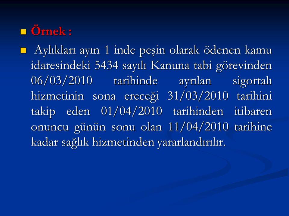 Örnek : Örnek : Aylıkları ayın 1 inde peşin olarak ödenen kamu idaresindeki 5434 sayılı Kanuna tabi görevinden 06/03/2010 tarihinde ayrılan sigortalı