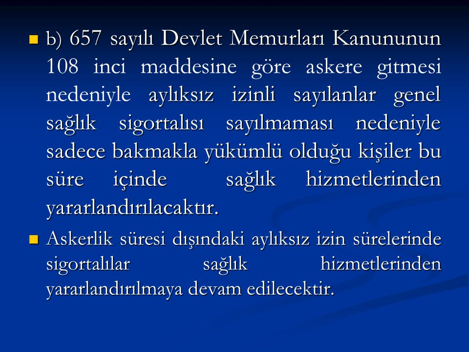 Örnek- Örnek- Aylıkları ayın 15 inde peşin olarak ödenen kamu idaresindeki 5434 sayılı Kanuna tabi görevinden 06/03/2010 tarihinde ayrılan sigortalı hizmetinin sona ereceği 14/03/2010 tarihini takip eden 15/03/2010 tarihinden itibaren onuncu günün sonu olan 25/03/2010 tarihine kadar sağlık hizmetinden yararlandırılır.